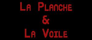 La Planche & La Voile